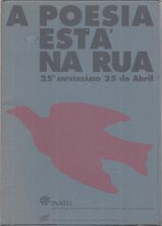 A POESIA ESTÁ NA RUA - 25ºANIVERSÁRIO DO 25 DE ABRIL