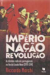 IMPÉRIO, NAÇÃO, REVOLUÇÃO-AS DIREITAS RADICAIS PORTUGUESAS NO FIM DO ESTADO NOVO (1959-1974)