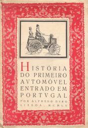 HISTÓRIA DO PRIMEIRO AUTOMÓVEL ENTRADO EM PORTUGAL