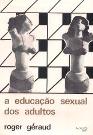 A EDUCAÇÃO SEXUAL DOS ADULTOS