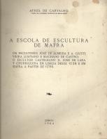 ESCOLA DE ESCULTURA DE MAFRA-OS ESCULTORES JOSÉ DE ALMEIDA E A.GIUSTI. VIEIRA LUSITANO E MACHADO DE CASTRO. O ESCULTOR CASTELHANO D. JOSÉ DE LARA Y CHURRIGUERA EM LISBOA DESDE 1738 E EM MAFRA A PARTIR DE 1756