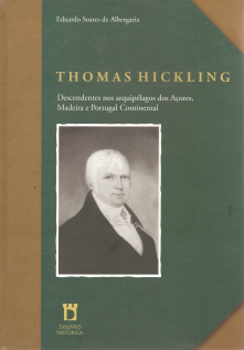 THOMAS HICKLING-DESCENDENTES NOS ARQUIPÉLAGOS DOS AÇORES, MADEIRA E PORTUGAL CONTINENTAL