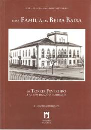 UMA FAMÍLIA DA BEIRA BAIXA-OS TORRES FEVEREIRO E AS SUAS LIGAÇÕES FAMILIARES
