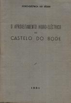 O APROVEITAMENTO HIDRO-ELÉCTRICO DE CASTELO DO BODE