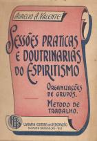 SESSÕES PRÁTICAS E DOUTRINÁRIAS DO ESPIRITISMO