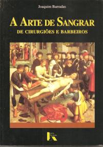 A ARTE DE SANGRAR DE CIRUGIÕES E BARBEIROS
