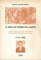 A VIDA DA FEIRA DA LADRA (SETE SÉCULOS DE HISTÓRIA E 100 ANOS EM SANTA CLARA)