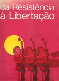 DA RESISTÊNCIA À LIBERTAÇÃO