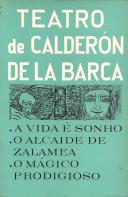 A VIDA É SONHO/ O ALCAIDE DE ZALAMEA/ O MÁGICO PRODIGIOSO