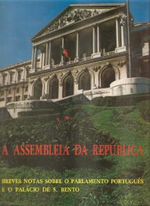 A ASSEMBLEIA DA REPÚBLICA - BREVES NOTAS SOBRE O PARLAMENTO PORTUGUÊS E O PALÁCIO DE S.BENTO
