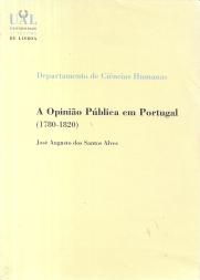 A OPINIÃO PÚBLICA EM PORTUGAL (1780-1820)