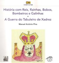 HISTÓRIA COM REIS, RAINHAS, BOBOS, BOMBEIROS E GALINHAS E A GUERRA DO TABULEIRO DE XADREZ