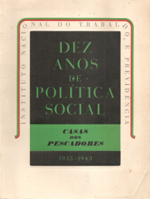 DEZ ANOS DE POLÍTICA SOCIAL-CASAS DOS PESCADORES(1933-1943)
