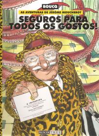 AS AVENTURAS DE JERÔME MOUCHEROT - SEGUROS PARA TODOS OS GOSTOS!