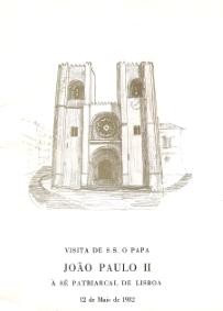 VISITA DE S.S. O PAPA JOÃO PAULO II À SÉ PATRIARCAL DE LISBOA