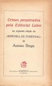 CRIMES PERPETRADOS PELA EDITORIAL LABOR NA SEGUNDA EDIÇÃO DA «HISTÓRIA DE PORTUGAL» DE ANTÓNIO SÉRGIO