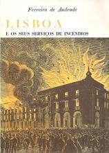 LISBOA E OS SEUS SERVIÇOS DE INCÊNDIOS (1395-1868)