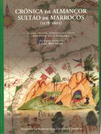 CRÓNICA DE ALMANÇOR, SULTÃO DE MARROCOS (1578-1603), DE.../CHRONIQUE D´AL-MANSOUR, SULTAN DU MAROC (1578-1603)