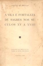 A VILA FORTALEZA DE SAGRES NOS SÉCULOS XV A XVIII