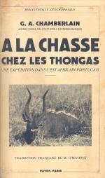 A LA CHASSE CHEZ LES THONGAS-UNE EXPÉDITION DANS L´EST AFRICAIN PORTUGAIS
