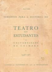 SUBSÍDIO PARA A HISTÓRIA DO TEATRO DOS ESTUDANTES DA UNIVERSIDADE DE COIMBRA (1938-1961)