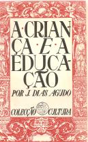 A CRIANÇA E A EDUCAÇÃO-COMO DEVEM AS DEMOCRACIAS ENCARAR O PROBLEMA DA EDUCAÇÃO