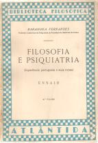 FILOSOFIA E PSIQUIATRIA (EXPERIÊNCIA PORTUGUESA E SUAS RAÍZES)