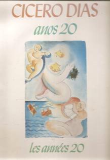 CÍCERO DIAS - ANOS 20/ LES ANNÉES 20