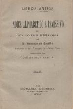 LISBOA ANTIGA-INDICE ALPHABETICO E REMISSIVO DOS OITO VOLUMES D´ESTA OBRA DO SR.VISCONDE DE CASTILHO, INCLUINDO O DA 1ªEDIÇÃO DO «BAIRRO ALTO»