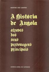 A HISTÓRIA DE ANGOLA ATRAVÉS DOS SEUS PERSONAGENS PRINCIPAIS