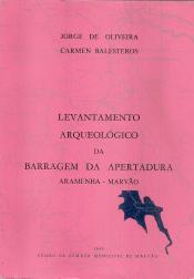 LEVANTAMENTO ARQUEOLÓGICO DA BARRAGEM DA APERTADURA (ARAMENHA-MARVÃO)