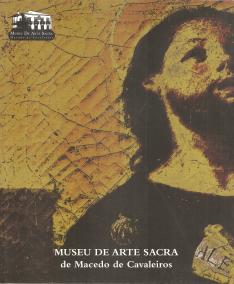 MUSEU DE ARTE SACRA DE MACEDO DE CAVALEIROS - CATÁLOGO