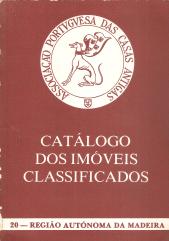 CATÁLOGO DOS IMÓVEIS CLASSIFICADOS-REGIÃO AUTÓNOMA DA MADEIRA
