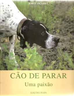 CÃO DE PARAR - UMA PAIXÃO