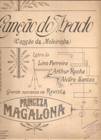 CANÇÃO DO ARADO (CANÇÃO DA MOLEIRINHA)-GRANDE SUCESSO NA REVISTA PRINCEZA MAGALONA - PARITURA