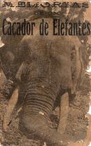 MEMÓRIAS DE UM CAÇADOR DE ELEFANTES