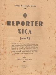 O REPÓRTER XIÇA (COM X)