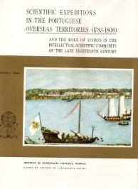 SCIENTIFIC EXPEDITIONS IN THE PORTUGUESE OVERSEAS TERRITORIES (1783-1808) AND THE ROLE OF LISBON IN THE INTELLECTUAL-SCIENTIFIC COMMUNITY OF THE LATE EIGHTEENTH CENTURY