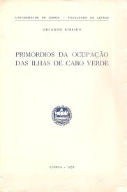 PRIMÓRDIOS DA OCUPAÇÃO DAS ILHAS DE CABO VERDE