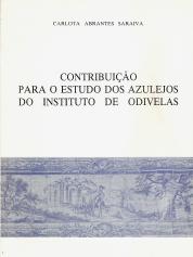 CONTRIBUIÇÃO PARA O ESTUDO DOS AZULEJOS DO INSTITUTO DE ODIVELAS