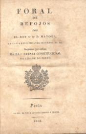FORAL DE REFOJOS POR EL-REY O SR. D. MANOEL, EM CARTA REGIA DO 1º DE SETEMBRO DE 1513.