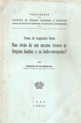 TEMAS DA LINGUÍSTICA BANTA - NÃO VIRÃO DE UM MESMO TRONCO AS LINGUAS BANTAS E AS INDO-EUROPEIAS?