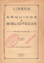 OS ARQUIVOS & BIBLIOTECAS DE LISBOA-LACUNAS & DEFICIÊNCIAS TÉCNICAS-ESCÂNDALOS & ABUSOS-IMORALIDADE PESSOAL-IDEIAS E FACTOS-REMÉDIOS