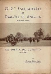 O 2ºESQUADRÃO DE DRAGÕES DE ANGOLA (1906-1907-1908) - NA EMBALA DO CUAMATO (28-09-1907)
