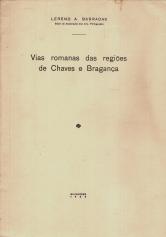 VIAS ROMANAS DAS REGIÕES DE CHAVES E BRAGANÇA