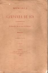 MEMÓRIA SOBRE A CAMPANHA DE 1870 APRESENTADA AO GENERAL DE DIVISÃO, MARQUEZ DE SÁ DA BANDEIRA