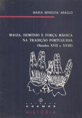 MAGIA, DEMÓNIO E FORÇA MÁGICA NA TRADIÇÃO PORTUGUESA (SÉCULOS XVII E XVIII)