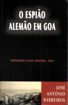 O ESPIÃO ALEMÃO EM GOA (OPERAÇÃO LONG SHANKS,1943)