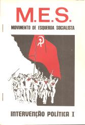 M.E.S. - MOVIMENTO DE ESQUERDA SOCIALISTA - INTERVENÇÃO POLÍTICA I
