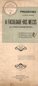 PROGRAMA DA RECITA ESCOLAR «A FACULDADE DOS MÉCOS OU A FACULDADE-HOTEL» (EM BENEFÍCIO DA CAIXA DE SOCORRO A ESTUDANTES POBRES